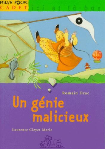 Laurence Cleyet-Merle et Romain Drac - Un génie malicieux.