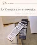 Laurence Corbel et Agnès Lontrade - La critique : art et pratique.