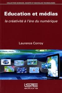 Laurence Corroy-Labardens - Education et médias - La créativité à l'ère du numérique.