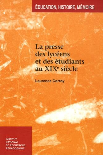 Laurence Corroy-Labardens - La presse des lycéens et des étudiants au XIXe siècle - L'émergence d'une presse spécifique.
