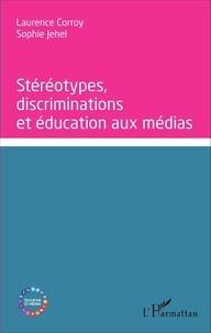 Laurence Corroy-Labardens et Sophie Jehel - Stéréotypes, discriminations et éducation aux médias.