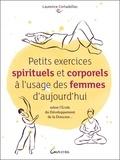Laurence Cortadellas - Petits exercices spirituels et corporels à l'usage des femmes d'aujourd'hui.