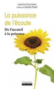 Laurence Corvoisier - La puissance de l'écoute - De l'accueil à la présence.