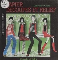 Laurence Costa et Jean Landelle - Papier : découpes et relief.