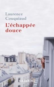Laurence Couquiaud - L'échappée douce.