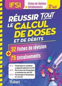 Laurence Couto et Marie-Christine Kovalevitch - Réussir tous le calcul de doses et de débits en 32 fiches et 75 entraînements - UE 4.4, 5.5 et 2.11.