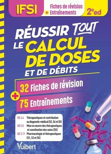 Réussir tous le calcul de doses et de débits en 32 fiches et 75 entraînements. UE 4.4, 5.5 et 2.11 2e édition