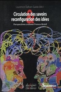 Laurence Dahan-Gaida - Circulation des savoirs et reconfiguration des idées - Perspectives croisées France-Brésil.