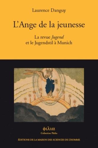 Laurence Danguy - L'Ange de la jeunesse - La revue Jugend et le Jugendstil à Munich.