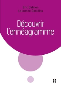 Laurence Daniélou et Eric Salmon - Découvrir l'ennéagramme - 2e éd..