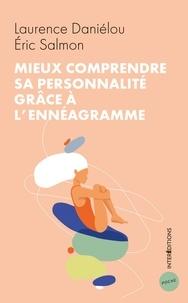 Laurence Daniélou et Eric Salmon - Mieux comprendre sa personnalité grâce à l'ennéagramme.