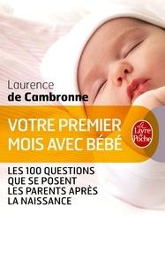 Laurence de Cambronne - Votre premier mois avec bébé (nouvelle édition).