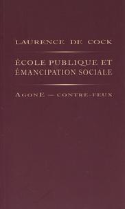 Laurence De Cock - Ecole publique et émancipation sociale.