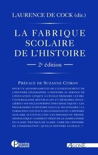 Laurence de Cock - La fabrique scolaire de l'histoire.