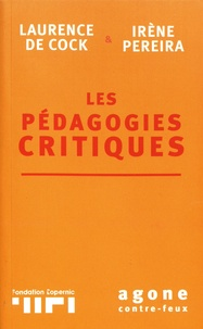 Laurence De Cock et Irène Pereira - Les pédagogies critiques.
