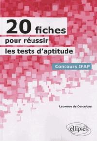 Laurence de Conceicao - 20 fiches pour réussir des tests d'aptitude Concours IFAP.