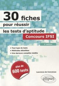 Laurence de Conceicao - 30 fiches pour réussir les tests d'aptitude - Concours IFSI.