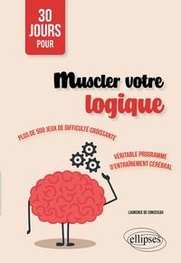 Laurence de Conceicao - Muscler votre logique.