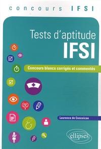 Laurence de Conceicao - Test d'aptitude IFSI - Concours blancs corrigés et commentés.