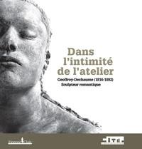 Laurence de Finance et Carole Lenfant - Dans l'intimité de l'atelier - Geoffroy-Dechaume (1816-1892) Sculpteur romantique.