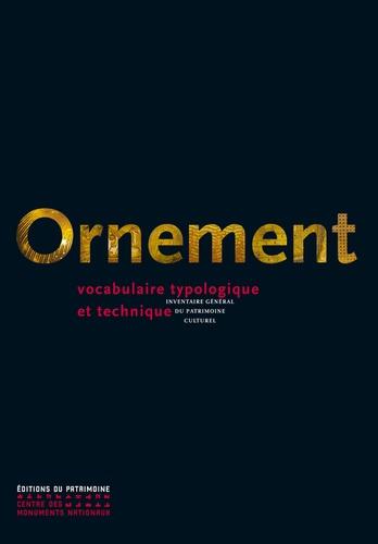 Laurence de Finance et Pascal Liévaux - Ornement - Vocabulaire typologique et technique.