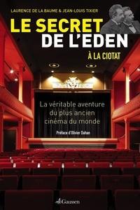 Laurence de La Baume et Jean-Louis Tixier - Le secret de l'Eden.