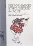 Laurence de La Fuente et Bruno Lahontâa - Performances éthologiques de Font.