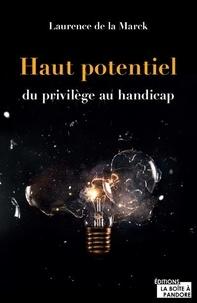 Laurence de Lamarcke - Haut potentiel - Du privilège au handicap.