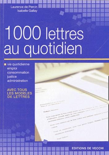 Laurence de Percin et Isabelle Gallay - 1000 lettres au quotidien.