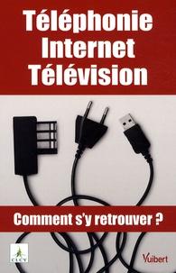 Laurence de Percin - Téléphonie, Internet, Télévision - Comment s'y retrouver ?.