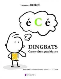 Laurence Debreu - Dingbats - Casse-têtes graphiques.