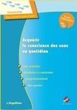 Laurence Deguilloux - Acquérir la conscience des sons au quotidien Ecole maternelle MS GS - Guide pour l'enseignant.