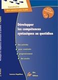 Laurence Deguilloux - Développer les compétences syntaxiques au quotidien Ecole maternelle PS MS - Guide pour l'enseignant.
