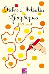 Laurence Deguilloux et Linda Carboni - Fiches d'activités graphiques PS 3-4 ans - Edition 1999.
