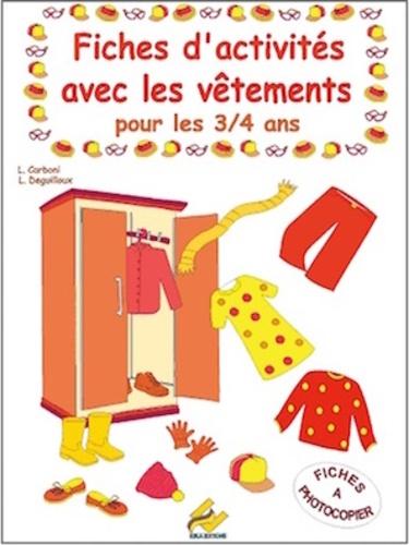 Laurence Deguilloux et Linda Carboni - Fichier d'activités avec les vêtements 3/4 ans PS.