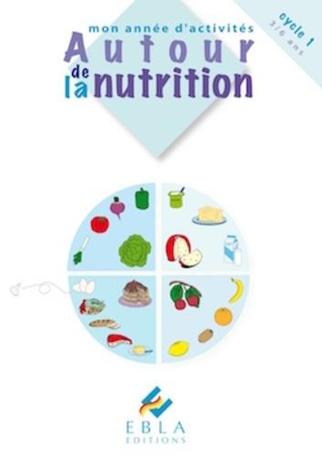 Laurence Deguilloux et Linda Carboni - Mon année d'activités autour de la nutrition Cycle 1 3-6 ans.