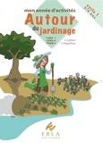Laurence Deguilloux et Linda Carboni - Mon année d'activités autour du jardinage Cycle 1, 3-6 ans.