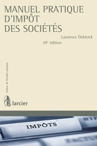 Laurence Deklerck - Manuel pratique d'impôt des sociétés.