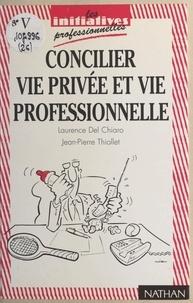 Laurence Del Chiaro et Jean-Pierre Thiollet - Concilier vie privée et vie professionnelle.