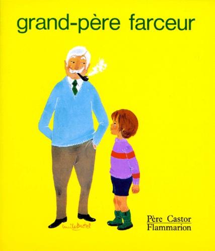 Laurence Delaby et Lucile Butel - GRAND-PERE FARCEUR.