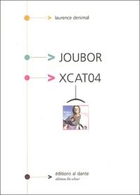 Laurence Denimal - Joubor & XCAT04.