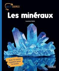 Les minéraux- Avec 12 cartes à gratter pour te tester - Laurence Denis pdf epub