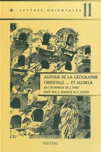 Laurence Denooz et Xavier Luffin - Autour de la géographie orientale et au-delà.