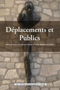 Laurence Denooz et Sylvie Thiéblemont-Dollet - Déplacements et publics.