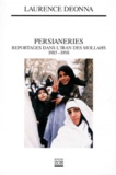 Laurence Deonna - PERSIANERIES. - Reportages dans l'Iran des Mollahs, 1985-1998.
