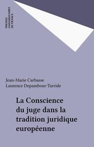 Laurence Depambour-Tarride et  Collectif - La conscience du juge dans la tradition juridique européenne.