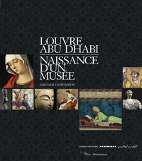 Laurence Des Cars et Vincent Pomarède - Louvre Abu Dhabi - Naissance d'un musée.