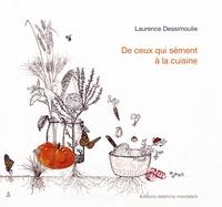 Laurence Dessimoulie - De ceux qui sèment à la cuisine.