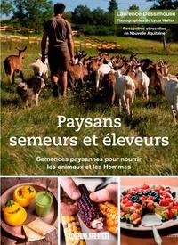 Laurence Dessimoulie - Paysans semeurs et éleveurs - Semences paysannes dans les champs et dans l'assiette.
