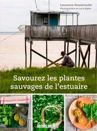 Laurence Dessimoulie - Savourez les plantes sauvages de l'estuaire.